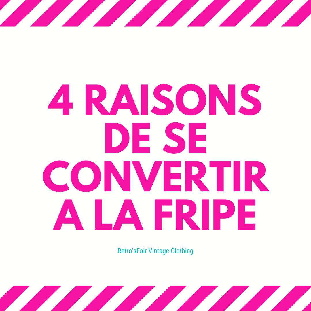 4 RAISONS DE SE CONVERTIR A LA FRIPE